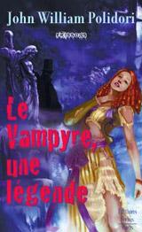 Polidori, John. Le vampyre, une légende