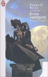Collectif, dirigé par Poppy Z Brite. Eros Vampire
