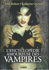 Quenot, Katherine – Bolton, John. L'encyclopédie amoureuse des vampires