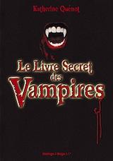 Quénot, Katherine. Le livre secret des vampires
