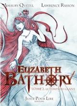 Quétel, Amaury – Rasson, Lawrence. Elizabeth Bathory, tome 2. Le temps du glaive