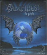 Regan, Sally. Vampires ! Le guide