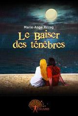 Rezag, Marie-Ange. Le baiser des ténèbres