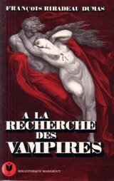 Ribadeau Dumas, François. A la recherche des vampires