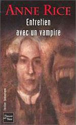 chroniques des vampires tome 1 entretien avec un vampire de rice anne livre de vampires. Black Bedroom Furniture Sets. Home Design Ideas