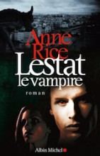 Rice, Anne. Chroniques des vampires, tome 2. Lestat le vampire