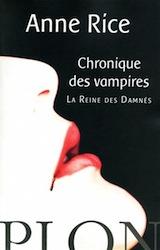 Rice, Anne. Chroniques des vampires, tome 3. La reine des Damnés