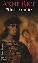 Rice, Anne. Nouveaux contes des vampires, tome 2. Vittorio le vampire