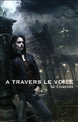 Richardson, Kate. Harper Blaine, tome 1. A travers le voile