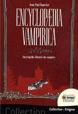 Ronecker, Jean Paul. Encyclopaedia Vampirica, encyclopédie illustrée des vampires