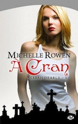 Rowen, Michelle. Sarah Dearly, tome 3. A cran