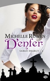 Rowen, Michelle. Sarah Dearly, tome 4. D'enfer