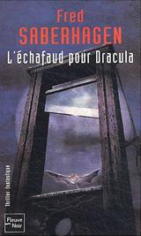 Saberhagen, Fred. L'échafaud pour Dracula