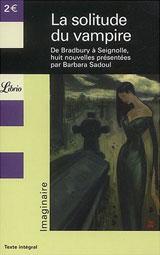 Collectif, présenté par Barbara Sadoul. La solitude du vampire