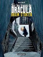 Sera – H, Yves. Sur les traces de Dracula. Tome 2 : Bram Stoker