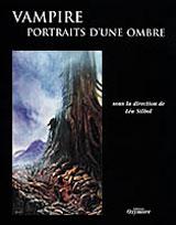 Collectif, dirigé par Léa Silhol. Vampire, portraits d'une ombre