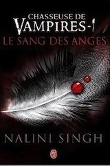 Singh, Nalini. Chasseuse de vampires, tome 1. Le sang des anges