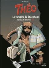 Skogäng, Ola. Théo, le sang de la momie, Tome 1. Le vampire de Stockholm