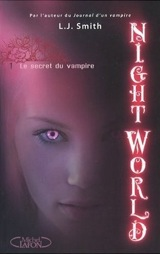 Smith, Lisa Jane. Nightworld. Tome 1