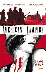 Snyder, Scott – King, Stephen – Albuquerque, Rafael. American vampire, tome 1. Sang neuf