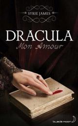 James, Syrie. Dracula mon amour
