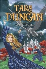 Audouin-Mamikonian, Sophie. Tara Duncan, tome 1 : Les Sorceliers