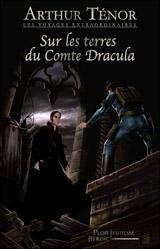 Ténor, Arthur. Sur les terres du comte Dracula