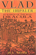 Trow, Mei. Vlad the Impaler: In Search of the Real Dracula