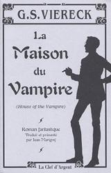 Viereck, G. S. La maison du vampire