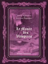 Villeneuve, Roland – Degaudenzi, Jean-Louis. Le musée des vampires