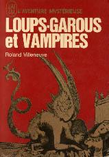 Villeneuve, Roland. Loups-garous et vampires