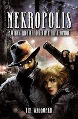 Waggoner, Tim. Matthew Richter, détective privé zombie, tome 1. Nekropolis