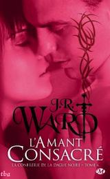 Ward, J.R. La confrérie de la dague noire, tome 6. L'amant consacré