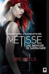 Wells, Jaye. Les aventures de Sabina Kane, tome 1 : Métisse