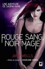 Wells, Jaye. Les aventures de Sabina Kane, tome 2 : Rouge sang, Noir magie