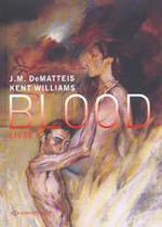 Williams, Kent – De Matteis (J.M.). Blood. Livre 1 : Uroborous