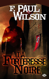 Wilson, F. Paul. La forteresse noire