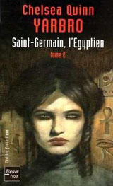 Yarbro, Chelsea Quinn. Saint-Germain l'egyptien. Tome 2