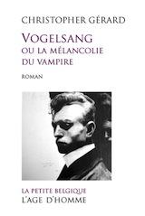 Gérard, Christopher. Vogelsang ou la mélancolie du vampire