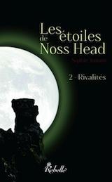 Jomain, Sophie. Les étoiles de Noss Head, tome 2. Rivalités