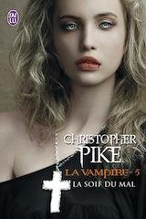 Pike, Christopher. La vampire, tome 5. La soif de sang