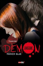 Blue, Parker. Demon Inside, tome 3 : Trouve-moi