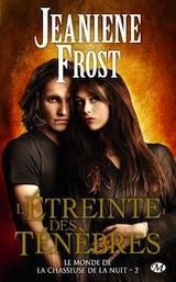 Frost, Jeaniene. Le monde de la chasseuse de la nuit, tome 2. L'Étreinte des Ténèbres