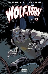 Kirkman, Robert – Howard, Jason. Wolf-Man, tome 2