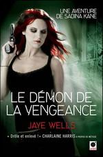 Wells, Jaye. Les aventures de Sabina Kane, tome 3 : Le démon de la vengeance