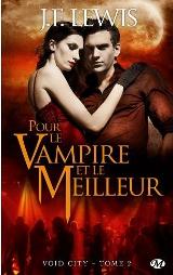 Lewis, J.F. Void City, tome 2. Pour le vampire et le meilleur.