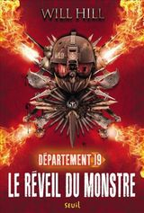 Hill, Will. Département 19, tome 2. Le réveil du monstre