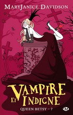 Davidson, Mary Janice. Queen Betsy, tome 7: Vampire et Indigne