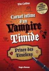 Collins, Tim. Carnet intime d'un vampire timide, tome 2. Prince des ténèbres