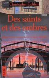 Golden, Christopher. Peter Octavian, tome 1. Des saints et des ombres
